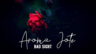 Bad Sight - Aroma Jote (Official Video HD) 2013