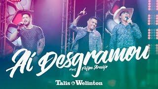 Talis e Welinton - Aí Desgramou (Part. Felipe Araújo)