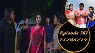 Kalyana Veedu | Tamil Serial | Episode 361 | 21/06/19 |Sun Tv |Thiru Tv