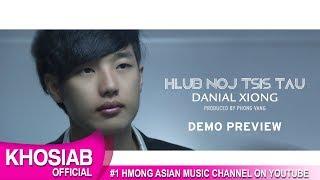 Danial Xiong - Hlub Noj Tsis tau (Official Demo Preview)
