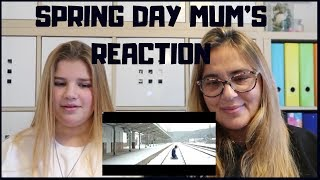 MUM'S REACTION TO BTS SPRING DAY- 💚GUMMY GOOMEY💚