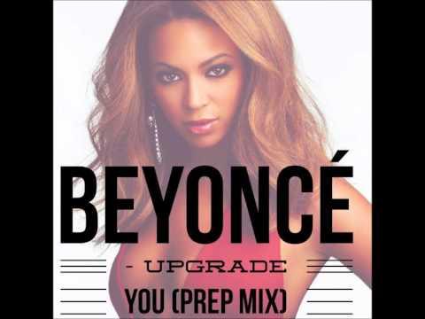 Beyonce Upgrade You Prep Mix