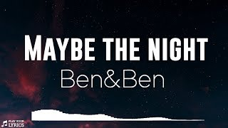 Maybe The Night (LYRICS) - Ben&Ben - Exes Baggage OST