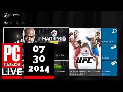 PCMag Live 07/30/14: EA Launching Subscription Gaming Service & 'Internet of Things' Security Flaws