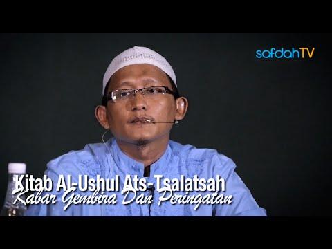 Kajian Kitab Al-Ushul Ats-Tsalatsah: Kabar Gembira & Peringatan - Ustadz Badru Salam, Lc