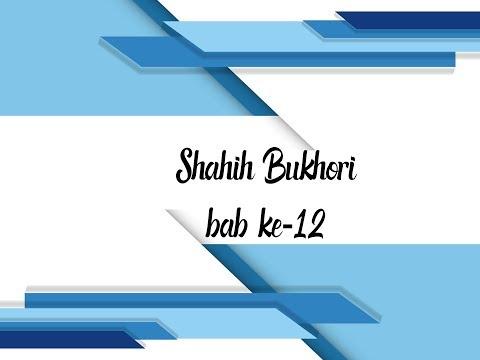 Shahih Bukhari bab 12 _ Ustadz Fadlan Fahamsyah, Lc., M.H.I