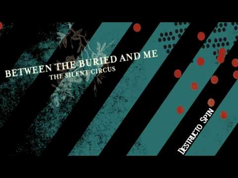 Between The Buried And Me - Destructo Spin