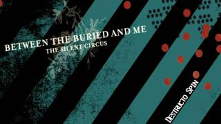 Watch Between The Buried  Me Destructo Spin video
