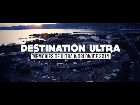 DESTINATION ULTRA (Memories of Ultra Worldwide 2014)