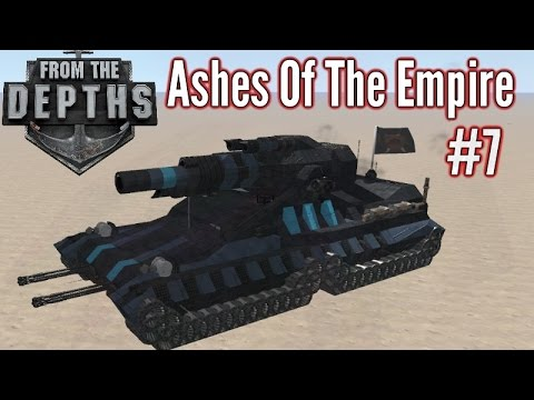 From The Depths | Part 7 | Steel Empire!!| Ashes Of The Empire Gameplay - Playthrough