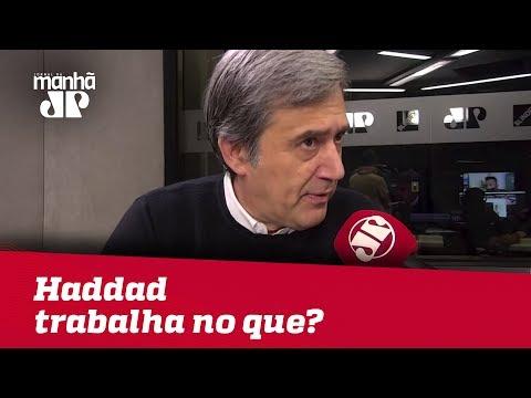 Haddad trabalha no que? | Marco Antonio Villa