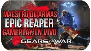 Gears Of War Judgment: Maestro de Armas - Epic Reaper [Gameplay HD en VIVO]