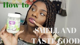 HOW TO TASTE AND SMELL GOOD TOO! 🤤