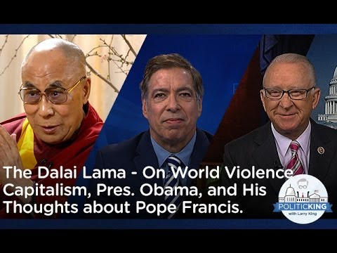 The Dalai Lama on World Violence, Capitalism, Obama & Pope Francis | PoliticKING - Ora TV
