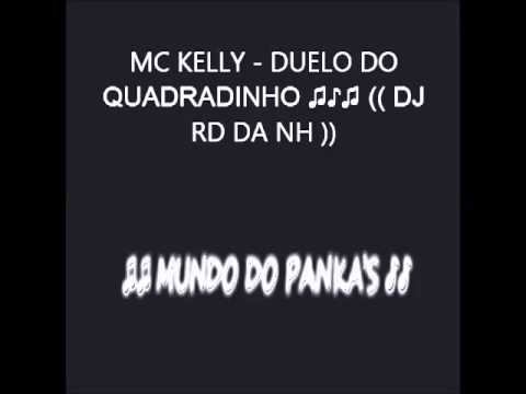 MC KELLY - DUELO DO QUADRADINHO ♫♪♫ (( DJ RD DA NH ))