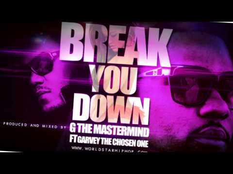 G The Mastermind Ft. Garvey The Chosen One - Break You Down [CHI/DC Unsigned Artist] [Audio]