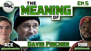 """The Meaning of"" Podcast Ep.5 - David Fincher"