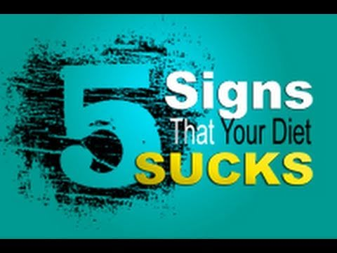 5 Signs that your diet Sucks?
