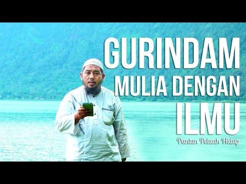 Gurindam Mulia Dengan Ilmu, Pantun Petuah Hidup - Ustadz Abu Fairuz Ahmad Ridwan. Lc, MA