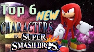 Top 6 New Characters to be in Super Smash Bros.