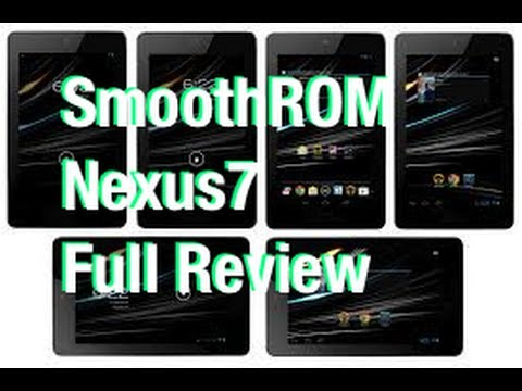 Nexus 7 Smooth ROM v5 Android 4.2.2 [FULL REVIEW] and Install