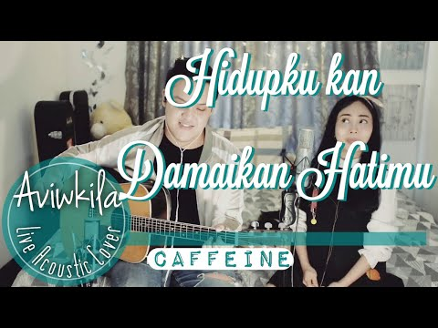Download Caffeine - Hidupku Kan Damaikan Hatimu Live Acoustic Cover by Aviwkila Mp4 baru