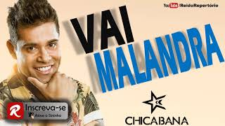Chicabana - VAI MALANDRA - Música Nova 2018 Carnaval 2018