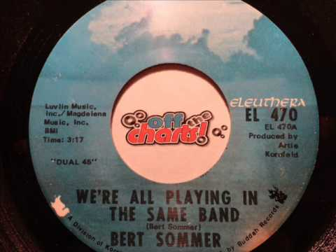 Bert Sommer - Were All Playing In The Same Band