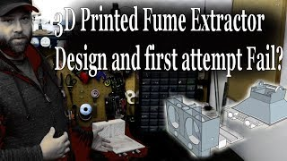 3D Printed Fume Extractor Design & First Attempt Fail?