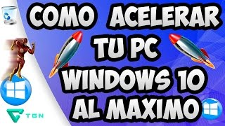 ✔ACELERAR Y OPTIMIZAR MI PC WINDOWS 10 AL MÁXIMO DEFINITIVO 🚀 📺