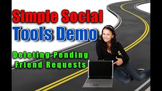 Simple Social Tools Demo (Review) Auto Deleting Facebook Friend Requests