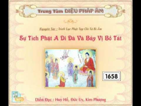 Sự Tích Phật A Di Đà và Bảy Vị Bồ Tát (Rất Hay) (Nguyên Tác: Trích Lục Phật Tạp Chí Từ Bi Âm)
