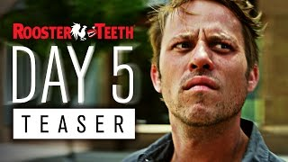 DAY 5 Official Teaser Trailer (2016) | Rooster Teeth