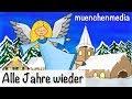 Alle Jahre Wieder Weihnachtslieder Deutsch Kinderlieder Deutsch Weihnachten Muenchenmedia mp3