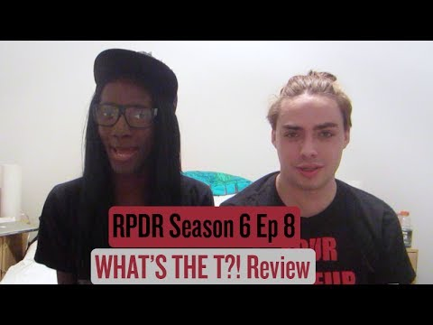 RuPaul's Drag Race Season 6 Ep. 8 - What's The T?! Review