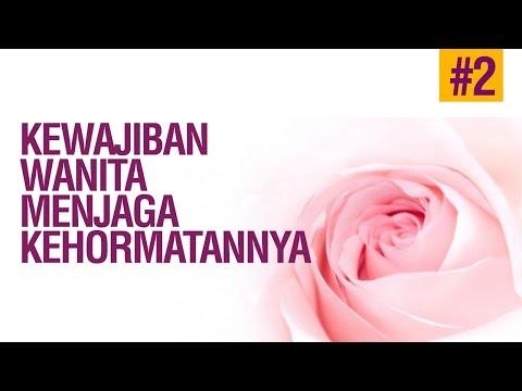 Kewajiban Wanita Menjaga Kehormatannya #2 - Ustadz Ahmad Zainuddin Al-Banjary