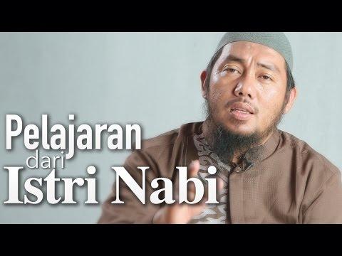 Ceramah Singkat: Pelajaran Dari Istri Nabi - Abu Fairuz, MA.