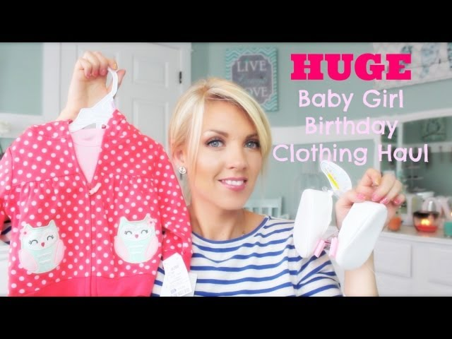❤ HUGE Baby Girl Birthday Clothing Haul ❤