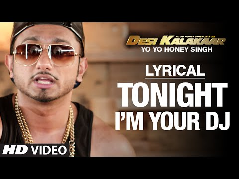 Lyrical: I'm Your Dj Tonight Full Song With Lyrics | Yo Yo Honey Singh | Desi Kalakaar video