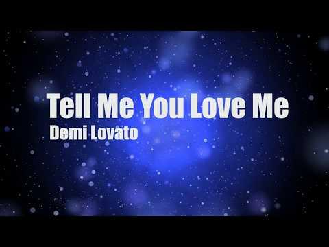 Demi Lovato - Tell me you love me (lyrics)