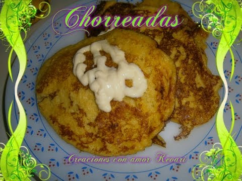 Como hacer Chorreadas / How to make Chorreadas