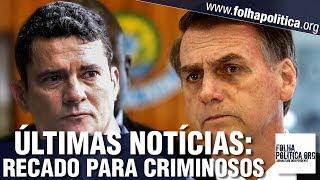 Últimas notícias do Governo Bolsonaro: Recado para criminosos, Venezuela, Sergio Moro sobre Marielle