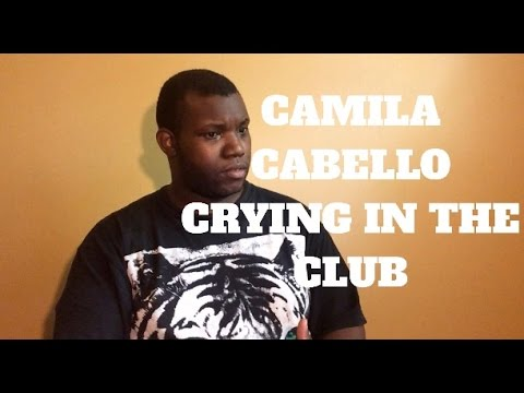 Camila Cabello-Crying In The Club (Reaction)
