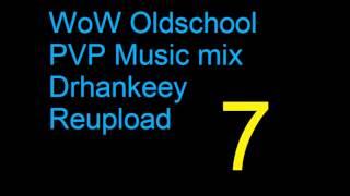 WoW Oldschool PVP Music [Vol.7] Drhankeey REUPLOAD