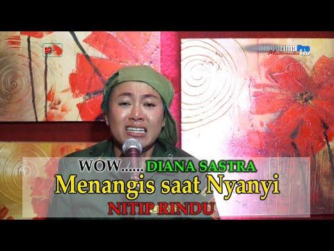 Cover Nitip Rindu // Diana Sastra Menangis Saat Menyanyikan Nitip Rindu...