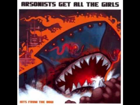 Arsonists Get All The Girls - Jazzy Geoffrey