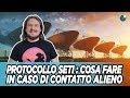 Protocollo S.E.T.I. : cosa fare in caso di contatto alieno - #AstroCaffè