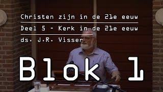 ds. J.R. Visser - 5. Christen-zijn en de kerk