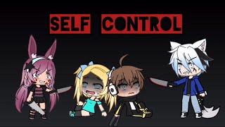 Self Control | Gacha Life | GLMV