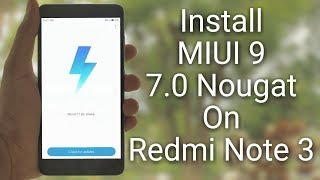 Install MIUI 9 (7.0 Nougat) on Redmi Note 3